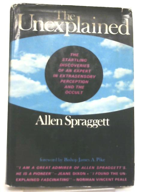 The Unexplained by Allen Spraggett
