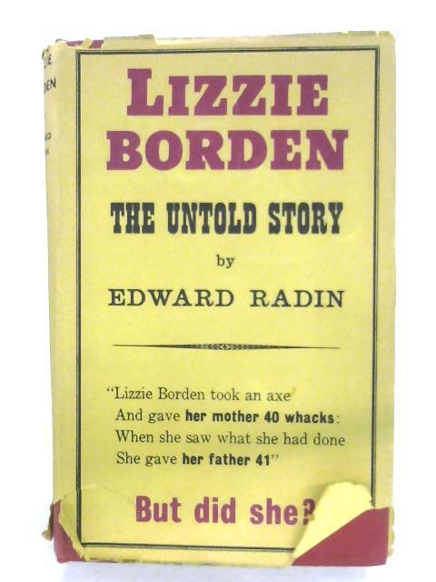 Lizzie Borden: The Untold Story By Edward D. Radin