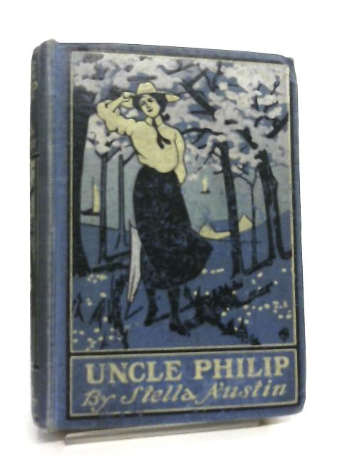 Uncle Philip A Tale for Boys and Girls By Stella Austin