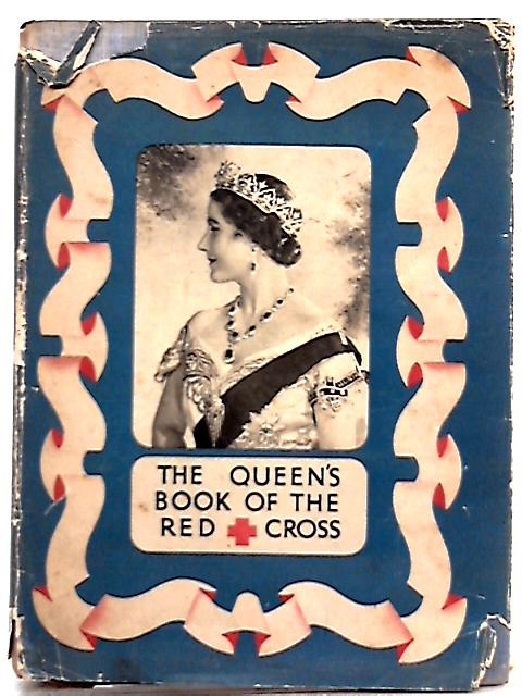 The Queen's Book of the Red Cross By A. E. W. Mason et al.