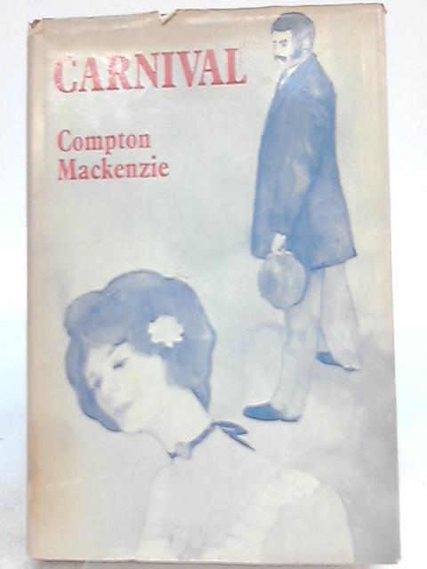Carnival By Compton Mackenzie