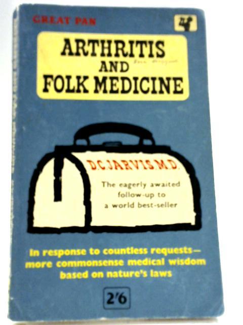 Arthritis and Folk Medicine by DeForest Clinton Jarvis