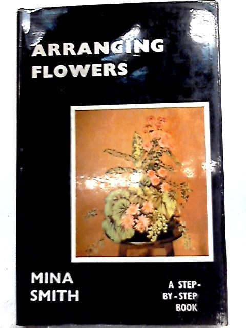 Arranging Flowers By Mina Smith