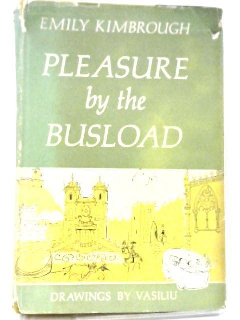 Pleasure by the Busload by Emily Kimbrough