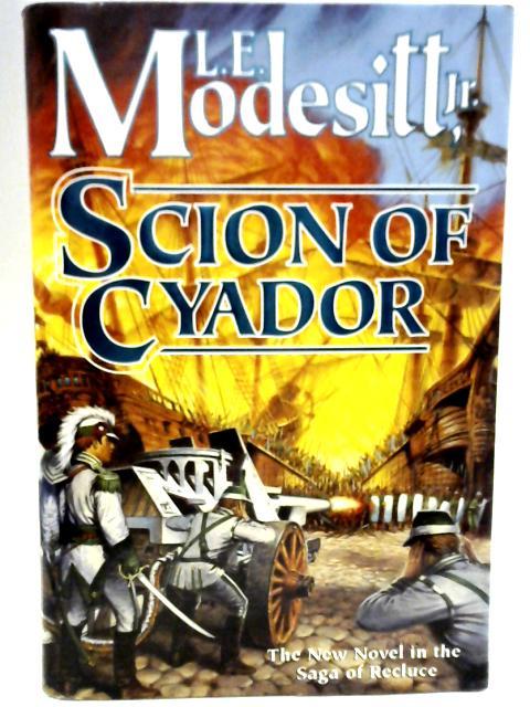 Scion of Cyador By L. E. Modesitt Jr.