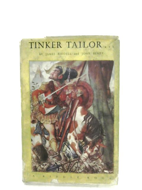"""Tinker Tailor..."" By James Riddell"
