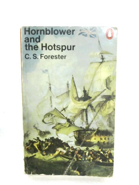 Hornblower And The Hotspur by C. S. Forester