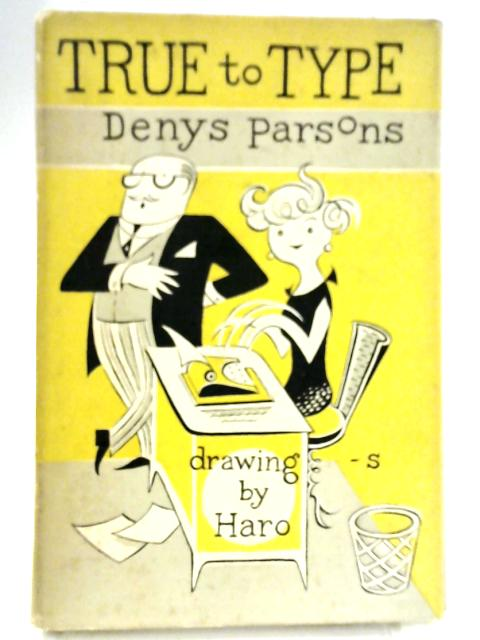 True to Type by Denys Parsons