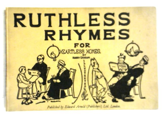 Ruthless Rhymes for Heartless Homes by Harry Graham