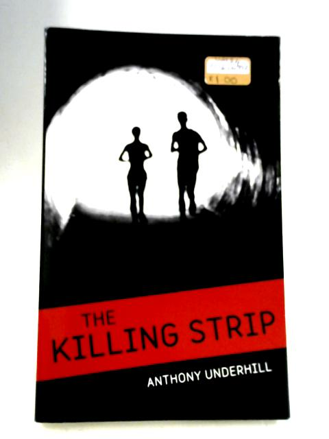 The Killing Strip by Anthony Underhill