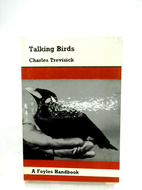 The Care And Training Of Talking Birds By Charles Trevisick