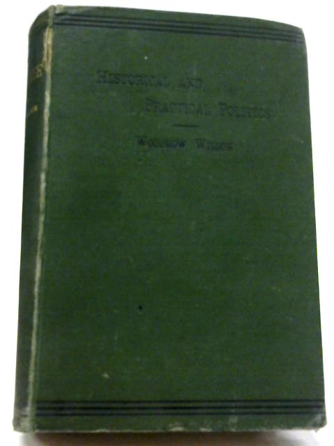 The State. Elements of Historical and Practical Politics By Woodrow Wilson