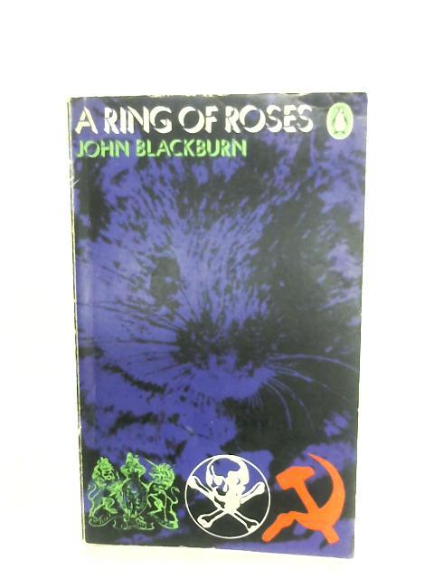 A Ring Of Roses By John Blackburn