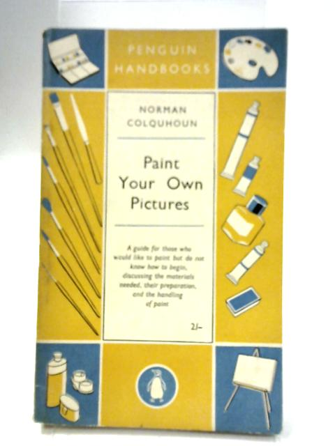 Paint your own Pictures By Norman Colquhoun
