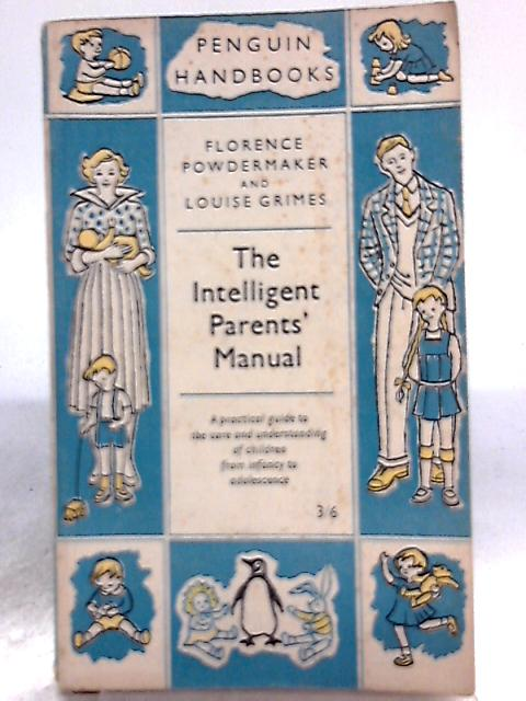 The Intelligent Parents' Manual By Powdermaker, Louise Grimes