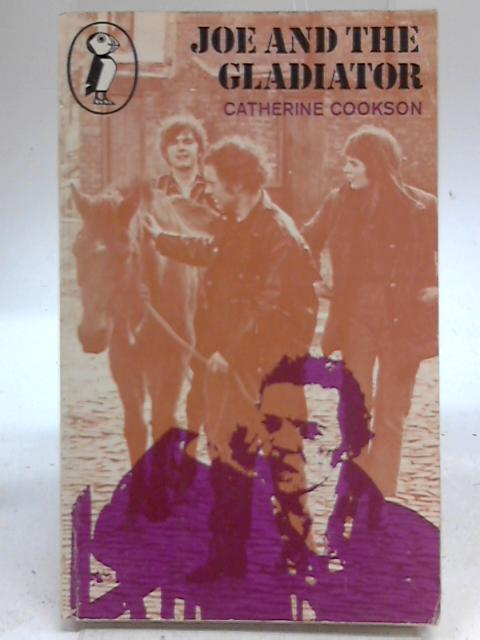 Joe and the Gladiator By Catherine Cookson