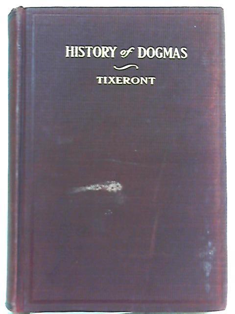 History of Dogmas Vol. I by J. Tixeront