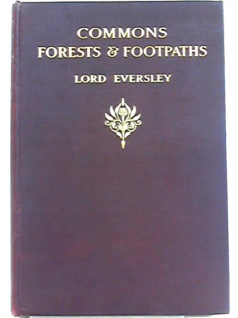 Commons, Forests and Footpaths by Lord Eversley