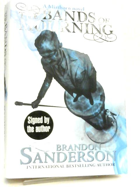 The Bands of Mourning, A Mistborn Novel By Brandon Sanderson