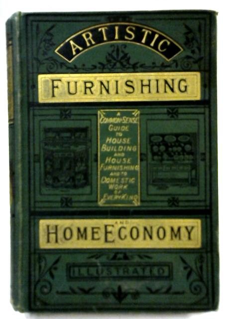 Artistic Furnishing and Home Economy By Anon