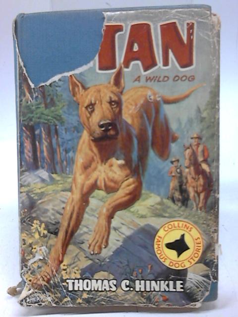 Tan: A Wild Dog By Thomas Clark Hinkle