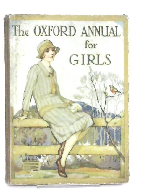 The Oxford Annual for Girls, Mrs. Strang's Annual 9th Year By Mrs Strang