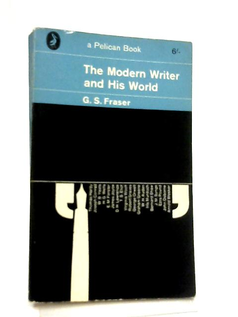 The Modern Writer and His World by G. S. Fraser