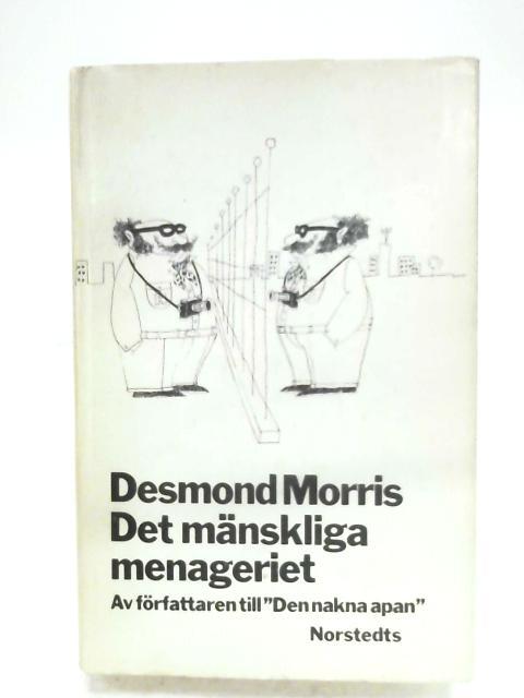 Det Manskliga Menageriet By Desmond Morris