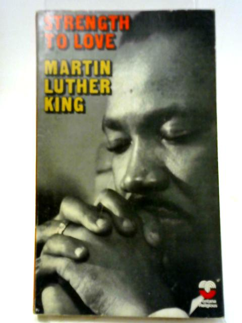 Strength To Love by Martin Luther King
