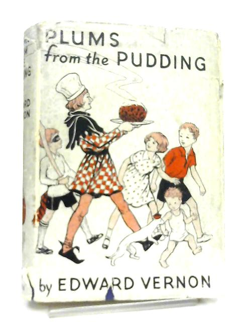 Plums from the Pudding By Edward Vernon