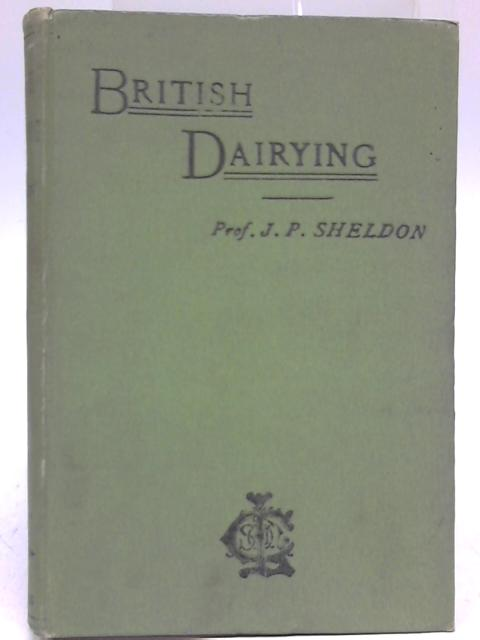British Dairying By John Prince Sheldon