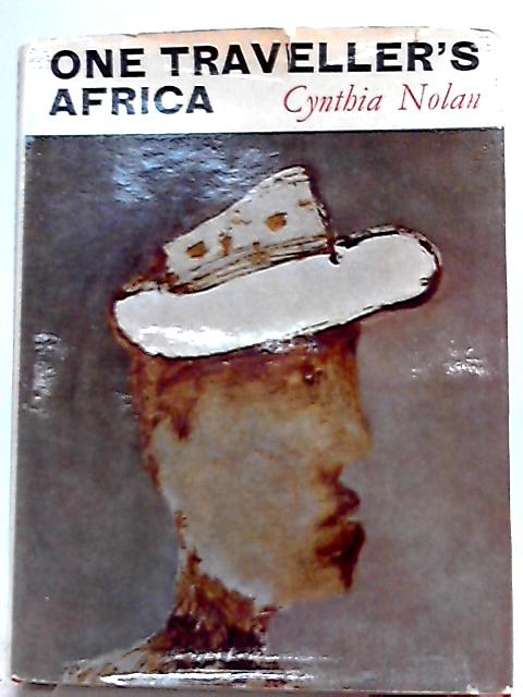 One Traveller's Africa By Cynthia Nolan