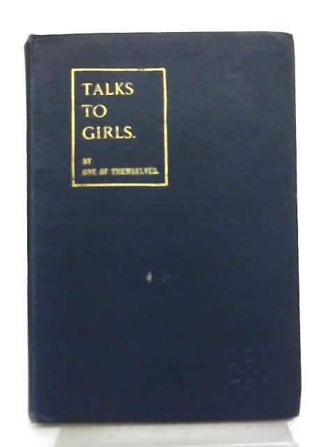 Talks to Girls, The Difficulties, Duties, and Joys of a Girl's Life By Anon