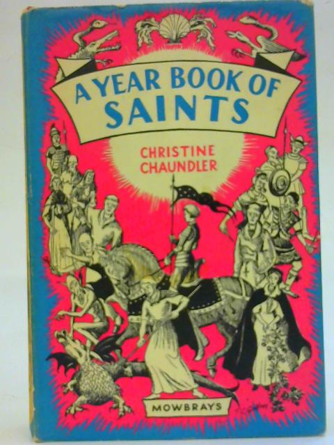 A Year-Book Of Saints By Christine Chaundler