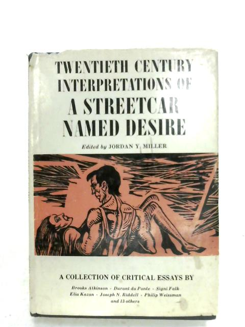 Twentieth Century Interpretations Of A Streetcar Named Desire By Jordan Y. Miller (Ed.)