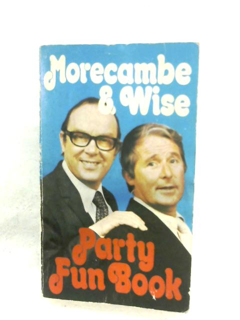 Party Fun Book By Morecambe & Wise