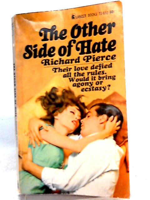 The Other Side Of Hate By Richard Pierce