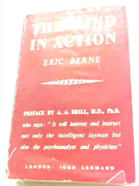 The Mind in Action By Eric Berne