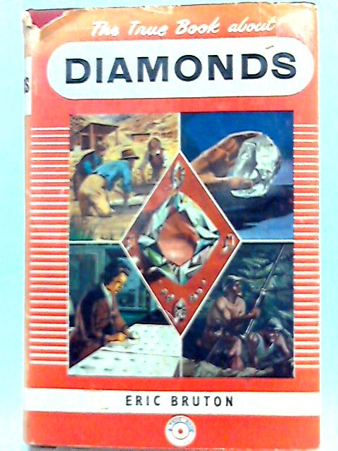 The True Book about Diamonds By Eric Bruton