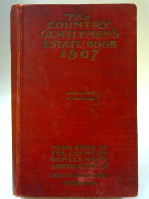 The Country Gentleman's Estate Book 1907 By William Broomhall