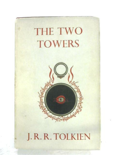 The Two Towers; Being the Second Part of the Lord of the Rings By J. R. R. Tolkien