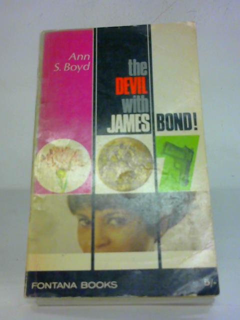 The Devil with James Bond! by Ann S. Boyd