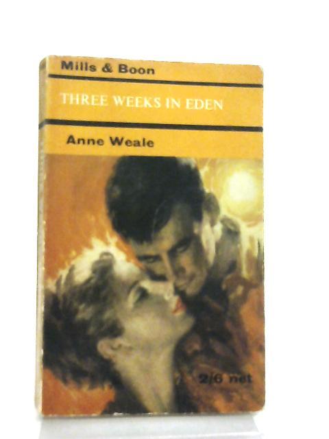 Three Weeks in Eden By Anne Weale