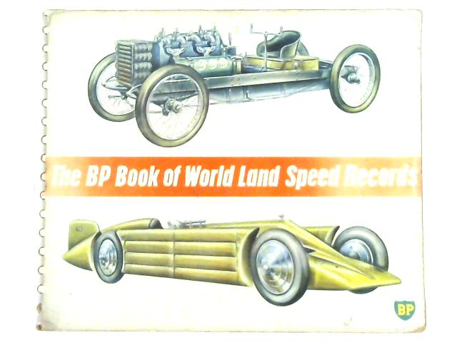 BP Book of World Land Speed Records, etc. With illustrations by British Petroleum Company