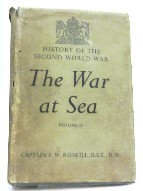 The War at Sea Volume II The Period of Balance by Captain S. W. Roskill