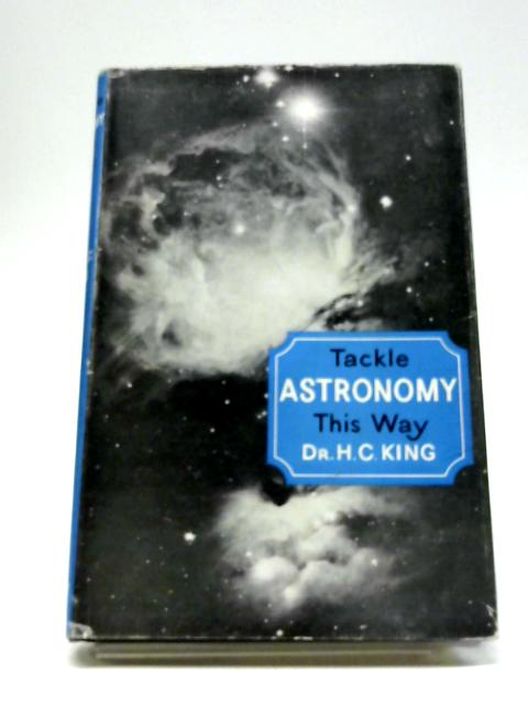 Tackle Astronomy This wWay By Henry Charles King