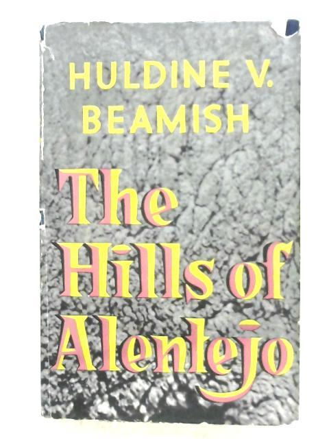 The Hills Of Alentejo By Huldine V. Beamish