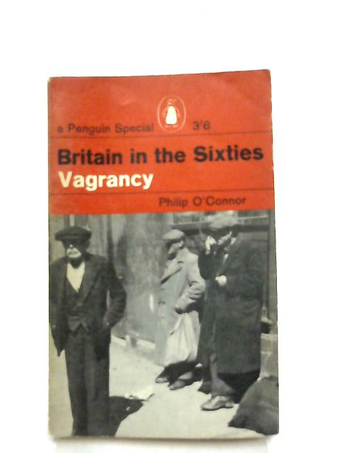 Britain in the Sixties, Vagrancy by Philip O'Connor