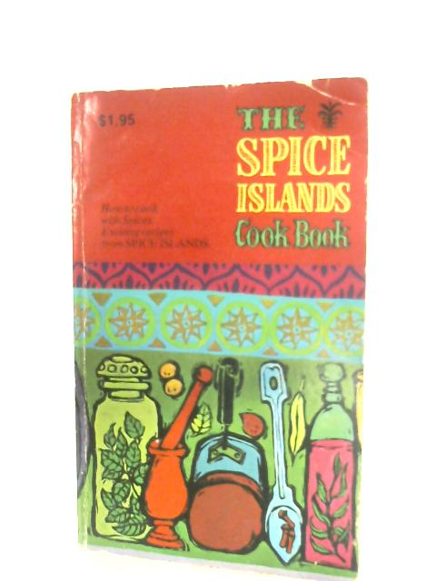 The Spice Islands Cook Book by Anon