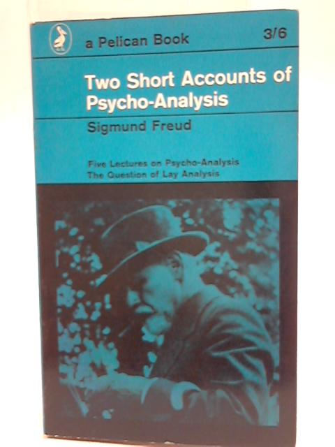 Two Short Accounts of Psycho-Analysis by Sigmund Freud